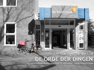 "Exhibition ""The Order of Things"" in Harmelen"